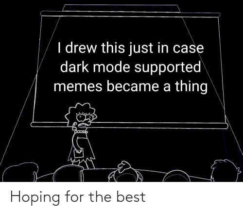 hoping: Hoping for the best