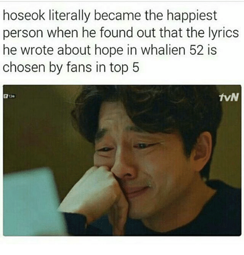 Lyrics, Bts, and Lyric: hoseok literally became the happiest  person when he found out that the lyrics  he wrote about hope in whalien 52 is  chosen by fans in top 5  tvN
