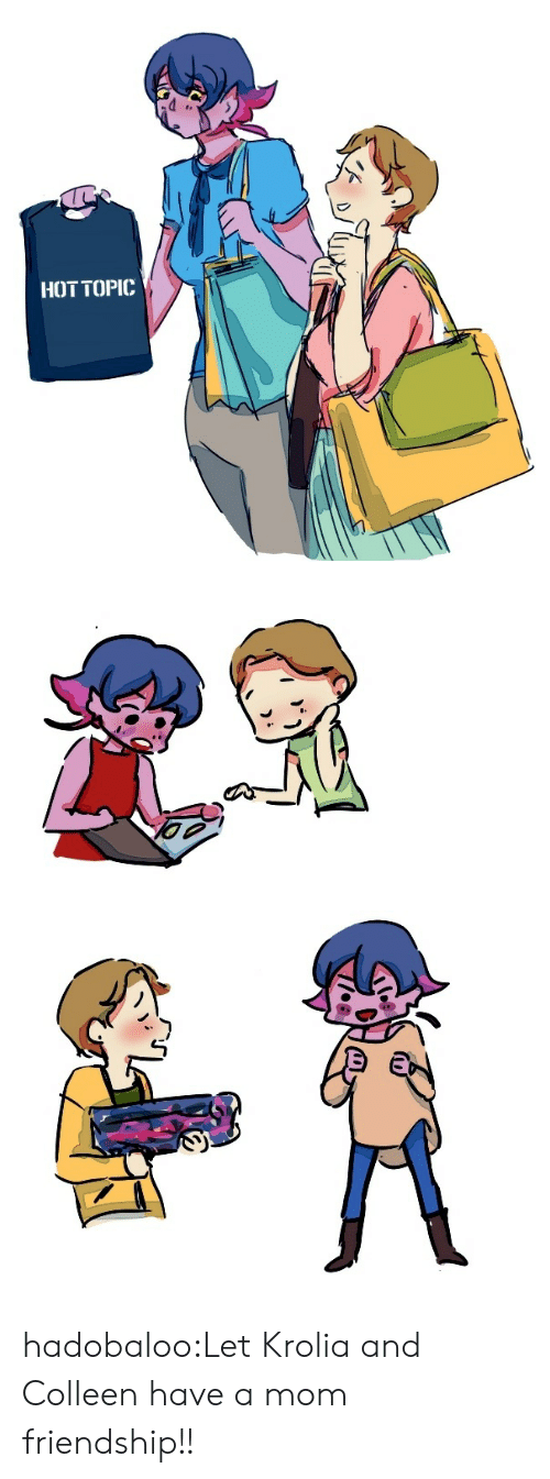 Hot Topic: HOT TOPIC hadobaloo:Let Krolia and Colleen have a mom friendship!!