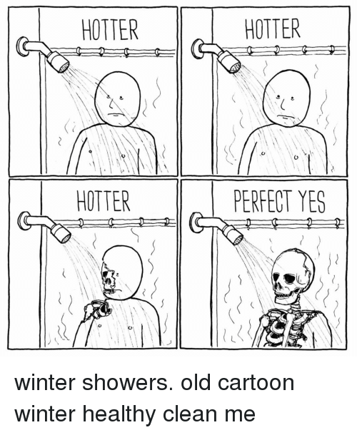 Old Cartoon: HOTTER  HOTTER  HOTTER  PERFECT YES winter showers. old cartoon winter healthy clean me