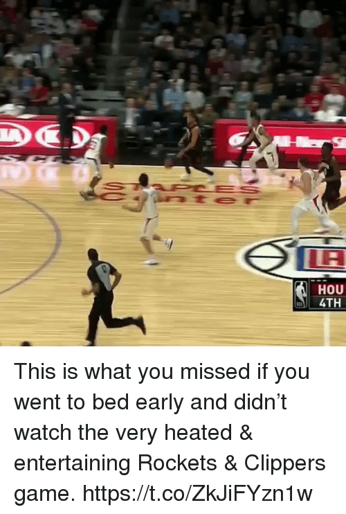 Memes, Clippers, and Game: HOU  4TH This is what you missed if you went to bed early and didn't watch the very heated & entertaining Rockets & Clippers game.  https://t.co/ZkJiFYzn1w