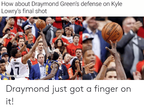 Nba, How, and Got: How about Draymond Green's defense on Kyle  Lowry's final shot  LOWRY  7  NBAMEMES Draymond just got a finger on it!