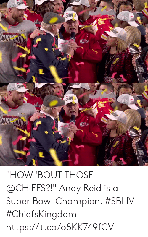 "super: ""HOW 'BOUT THOSE @CHIEFS?!""   Andy Reid is a Super Bowl Champion. #SBLIV #ChiefsKingdom https://t.co/o8KK749fCV"