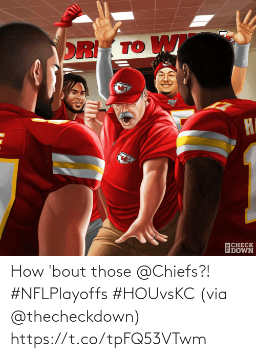 those: How 'bout those @Chiefs?! #NFLPlayoffs #HOUvsKC  (via @thecheckdown) https://t.co/tpFQ53VTwm