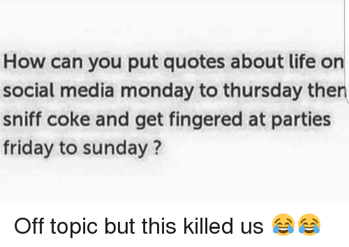 How Can You Put Quotes About Life on Social Media Monday to Thursday