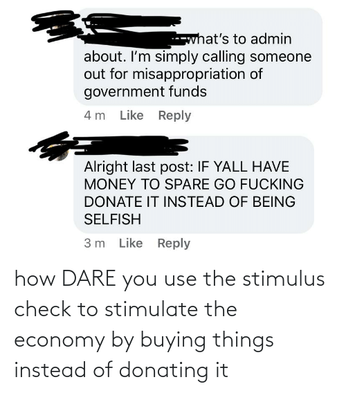 Buying: how DARE you use the stimulus check to stimulate the economy by buying things instead of donating it