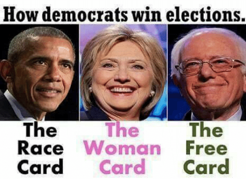 Memes, Free, and Race: How democrats win elections,  The  The The  Race Woman Free  Card Card Card