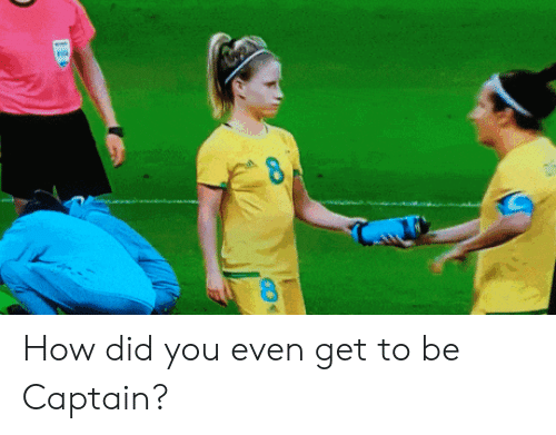 How, Did, and You: How did you even get to be Captain?