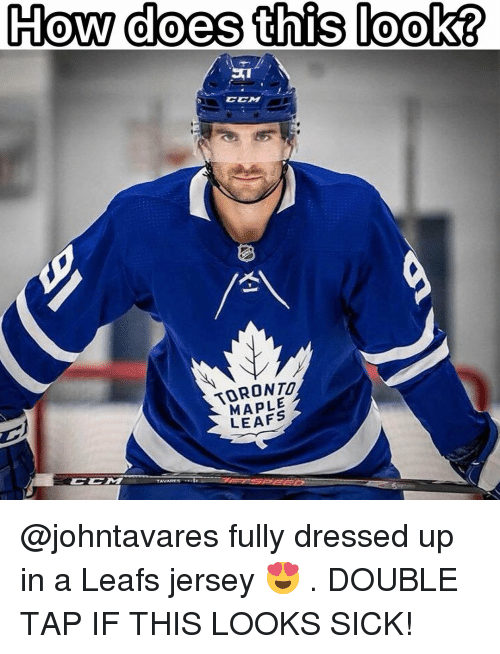 leafs: How does this look?  CCM  TORONTO  MAPLE  LEAFS @johntavares fully dressed up in a Leafs jersey 😍 . DOUBLE TAP IF THIS LOOKS SICK!