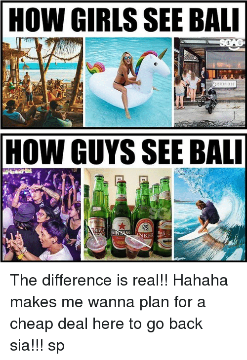 Girls, Memes, and Link: HOW GIRLS SEE BAL  SISTERFEDs  HOW GUYS SEE BAL  KER The difference is real!! Hahaha makes me wanna plan for a cheap deal here <link in bio> to go back sia!!! sp