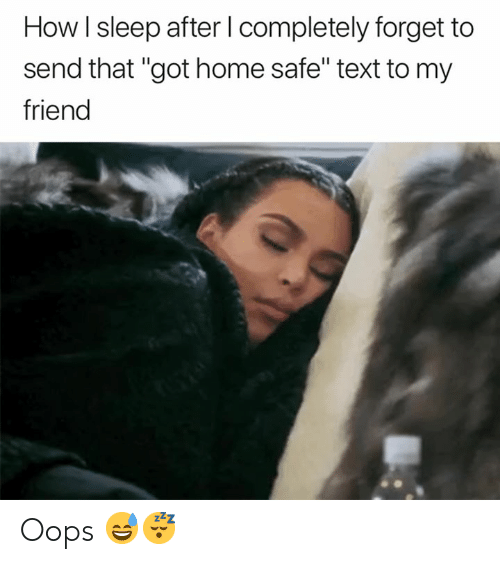 """How I Sleep: How I sleep after l completely forget to  send that """"got home safe"""" text to my  friend Oops 😅😴"""
