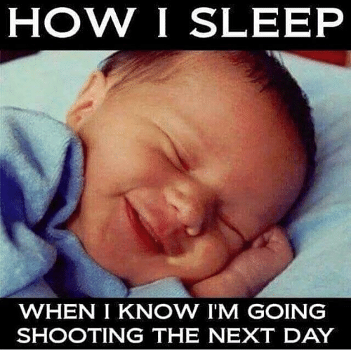 How I Sleep: HOW I SLEEP  WHEN IKNOW I'M GOING  SHOOTING THE NEXT DAY