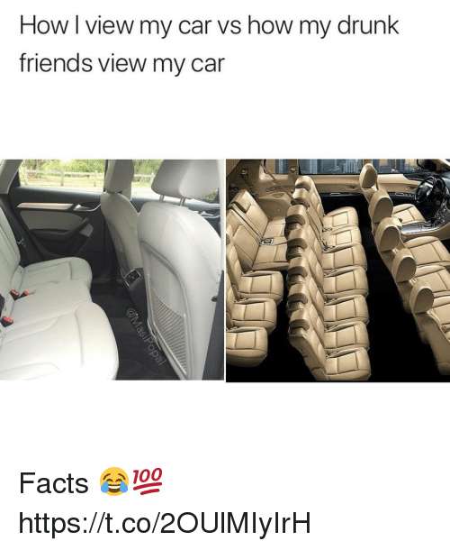 Drunk Friends: How I view my car vs how my drunk  friends view my car Facts 😂💯 https://t.co/2OUlMIyIrH