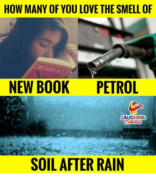 Love, Smell, and Book: HOW MANY OF YOU LOVE THE SMELL OF  NEW BOOK PETROL  LAUGHING  SOIL AFTER RAIN
