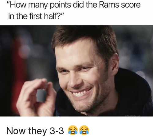 "Memes, Rams, and 🤖: ""How many points did the Rams score  in the first half?"" Now they 3-3 😂😂"