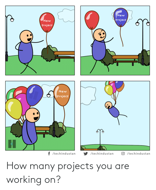 You Are: How many projects you are working on?