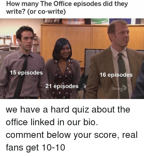 Memes, The Office, and Office: How many The Office episodes did they  write? (or co-write)  15 episodes  16 episodes  21 episodes we have a hard quiz about the office linked in our bio. comment below your score, real fans get 10-10