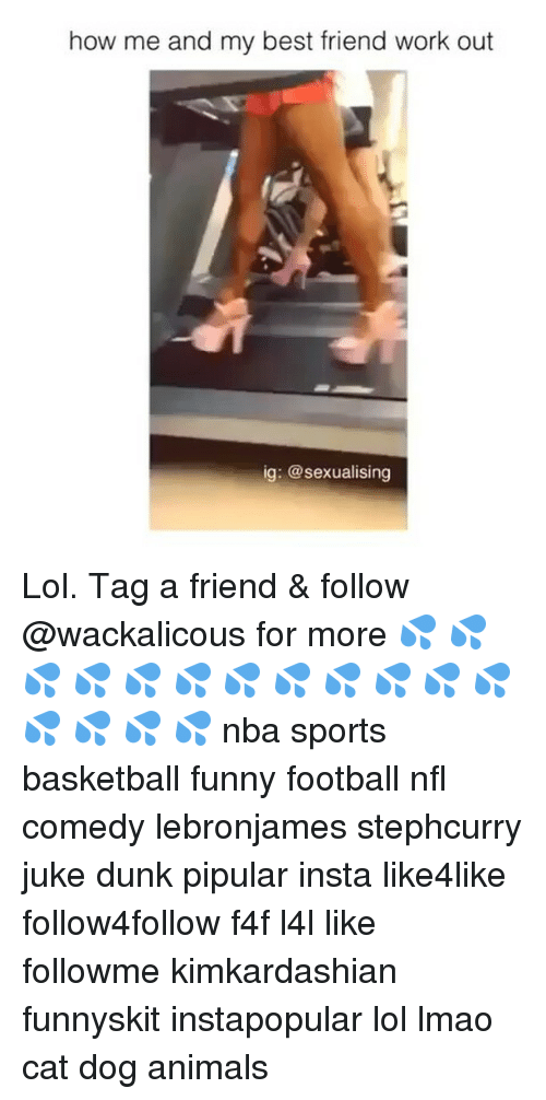 funny football: how me and my best friend work out  ig: @sexualising Lol. Tag a friend & follow @wackalicous for more 💦 💦 💦 💦 💦 💦 💦 💦 💦 💦 💦 💦 💦 💦 💦 💦 nba sports basketball funny football nfl comedy lebronjames stephcurry juke dunk pipular insta like4like follow4follow f4f l4l like followme kimkardashian funnyskit instapopular lol lmao cat dog animals