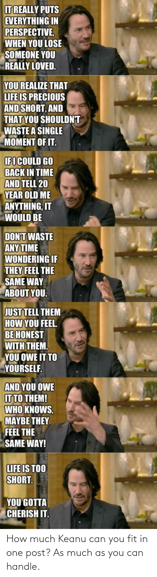much: How much Keanu can you fit in one post? As much as you can handle.
