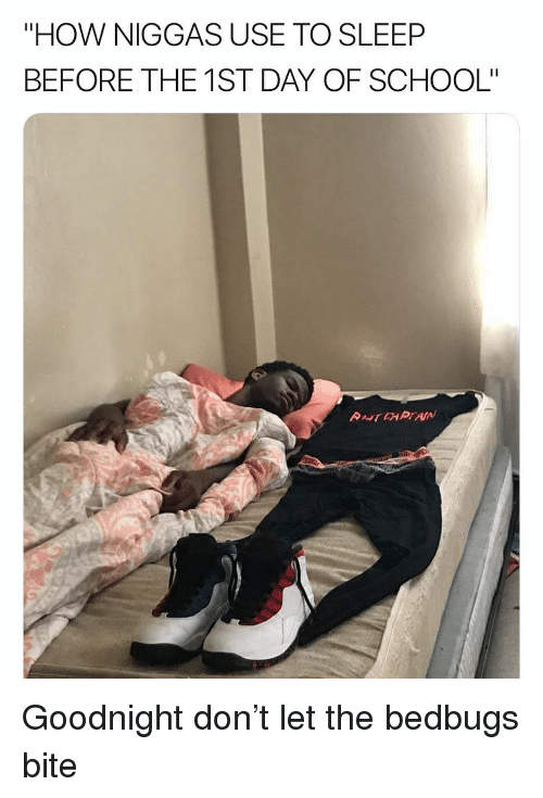 """Funny, School, and Sleep: """"HOW NIGGAS USE TO SLEEP  BEFORE THE 1ST DAY OF SCHOOL"""" Goodnight don't let the bedbugs bite"""