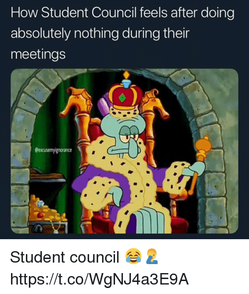 How, Student, and Feels: How Student Council feels after doing  absolutely nothing during their  meetings  @excusemyignorance Student council 😂🤦‍♂️ https://t.co/WgNJ4a3E9A