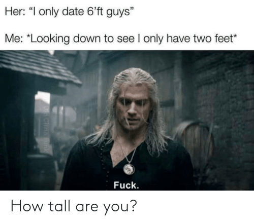 tall: How tall are you?