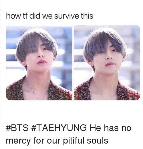 no mercy: how tf did we survive this #BTS #TAEHYUNG He has no mercy for our pitiful souls