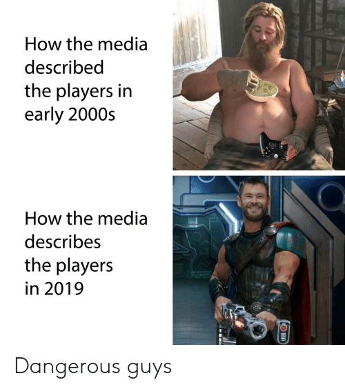 early 2000s: How the media  described  the players in  early 2000s  How the media  describes  the players  in 2019 Dangerous guys