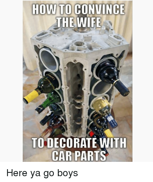 How To Convince The Wife To Decorate With Car Parts Here Ya Go Boys