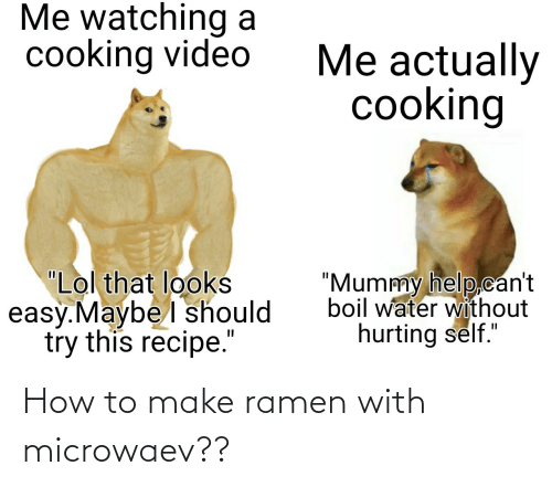 make: How to make ramen with microwaev??