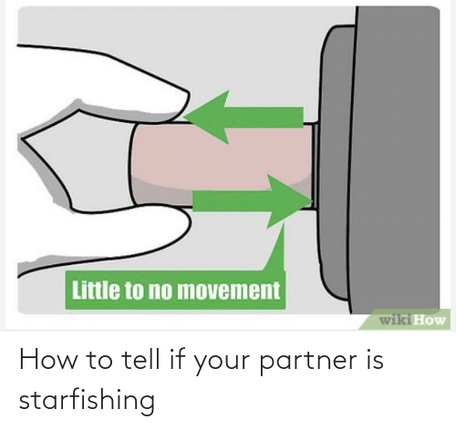 Partner: How to tell if your partner is starfishing