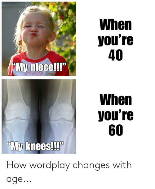 changes: How wordplay changes with age...