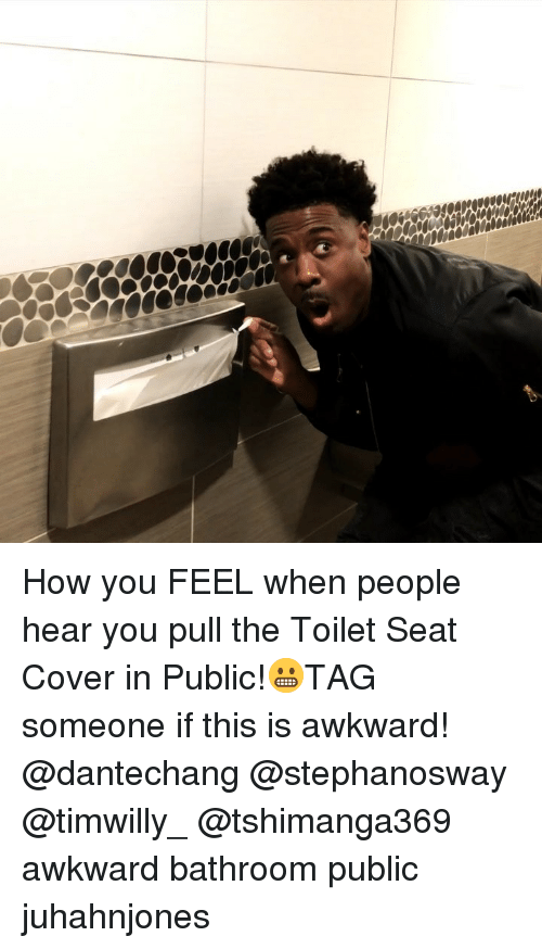 This Is Awkward: How you FEEL when people hear you pull the Toilet Seat Cover in Public!😬TAG someone if this is awkward! @dantechang @stephanosway @timwilly_ @tshimanga369 awkward bathroom public juhahnjones