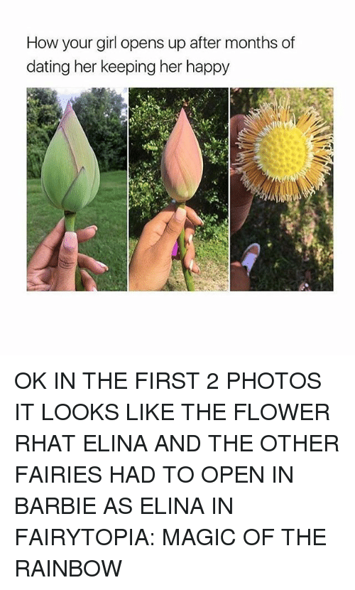and the others: How your girl opens up after months of  dating her keeping her happy OK IN THE FIRST 2 PHOTOS IT LOOKS LIKE THE FLOWER RHAT ELINA AND THE OTHER FAIRIES HAD TO OPEN IN BARBIE AS ELINA IN FAIRYTOPIA: MAGIC OF THE RAINBOW