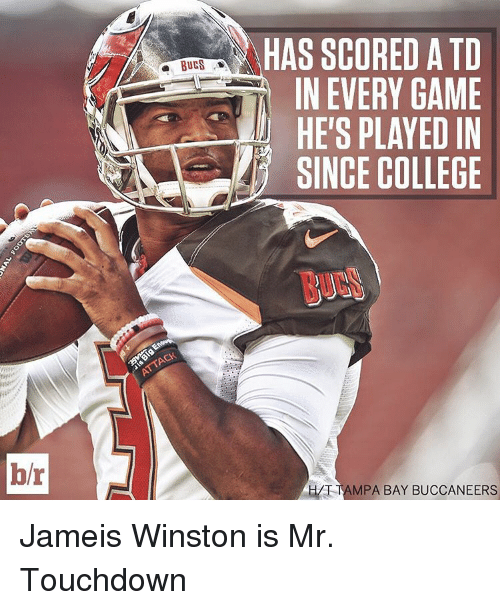 tampa bay buccaneers: hr  BUCS  HAS SCORED ATD  IN EVERY GAME  HE'S PLAYED IN  SINCE COLLEGE  TAMPA BAY BUCCANEERS Jameis Winston is Mr. Touchdown