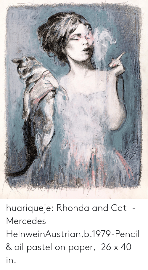 oil: huariqueje:  Rhonda and Cat  -   Mercedes HelnweinAustrian,b.1979-Pencil & oil pastel on paper,   26 x 40 in.