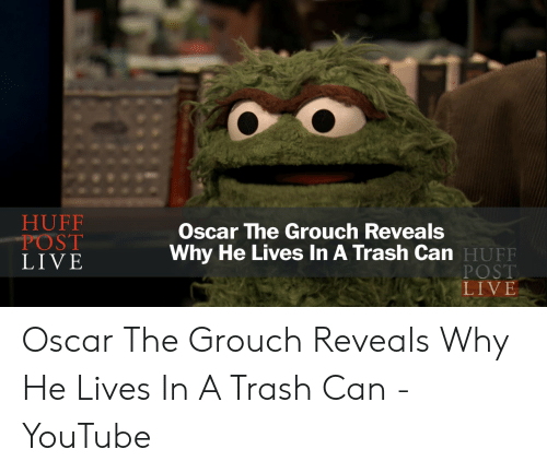 Huff Post Live Oscar The Grouch Reveals Why He Lives In A