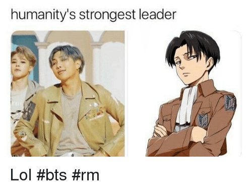 Lol, Bts, and Leader: humanity's strongest leader Lol #bts #rm