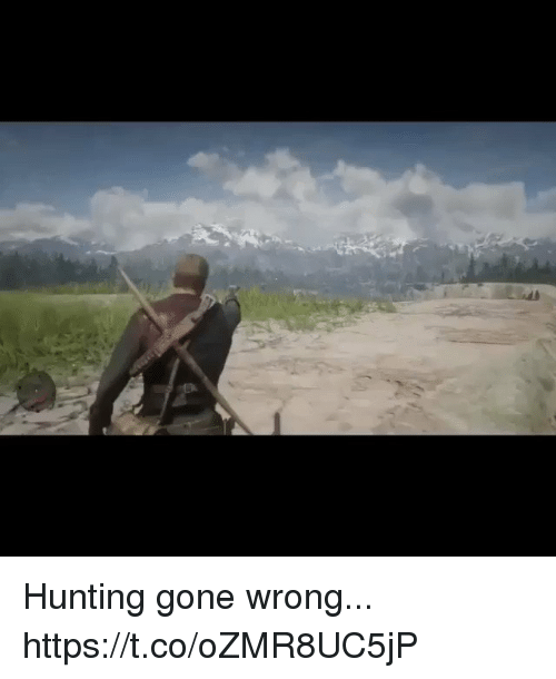 Gone Wrong: Hunting gone wrong... https://t.co/oZMR8UC5jP
