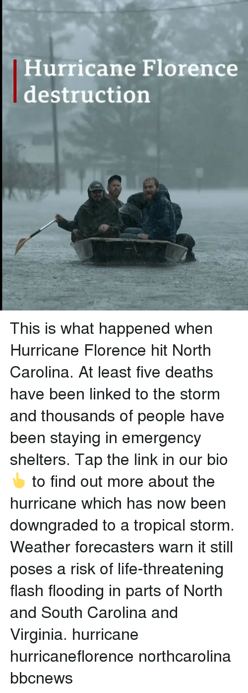 Life, Memes, and Hurricane: Hurricane Florence  destruction This is what happened when Hurricane Florence hit North Carolina. At least five deaths have been linked to the storm and thousands of people have been staying in emergency shelters. Tap the link in our bio 👆 to find out more about the hurricane which has now been downgraded to a tropical storm. Weather forecasters warn it still poses a risk of life-threatening flash flooding in parts of North and South Carolina and Virginia. hurricane hurricaneflorence northcarolina bbcnews