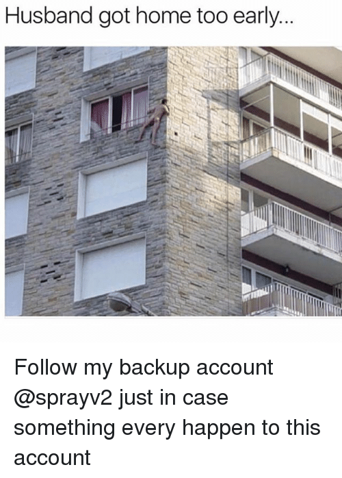 Happenes: Husband got home too early. Follow my backup account @sprayv2 just in case something every happen to this account