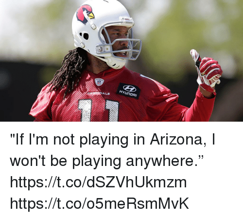 "Memes, Arizona, and Hyundai: HYUNDAI  ALS ""If I'm not playing in Arizona, I won't be playing anywhere."" https://t.co/dSZVhUkmzm https://t.co/o5meRsmMvK"
