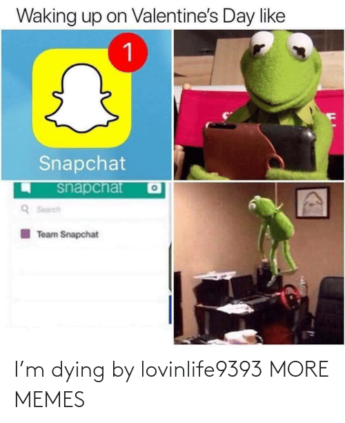 dying: I'm dying by lovinlife9393 MORE MEMES