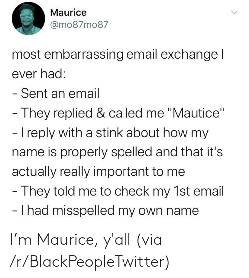 maurice: I'm Maurice, y'all (via /r/BlackPeopleTwitter)