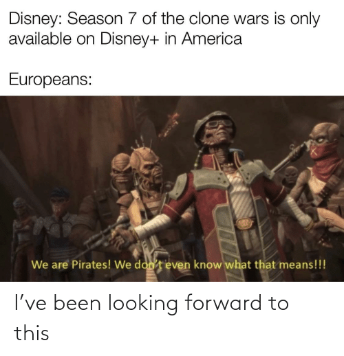 looking: I've been looking forward to this