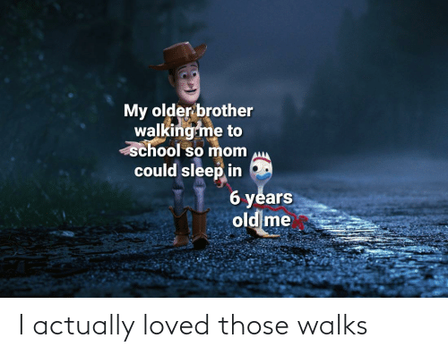 Loved: I actually loved those walks