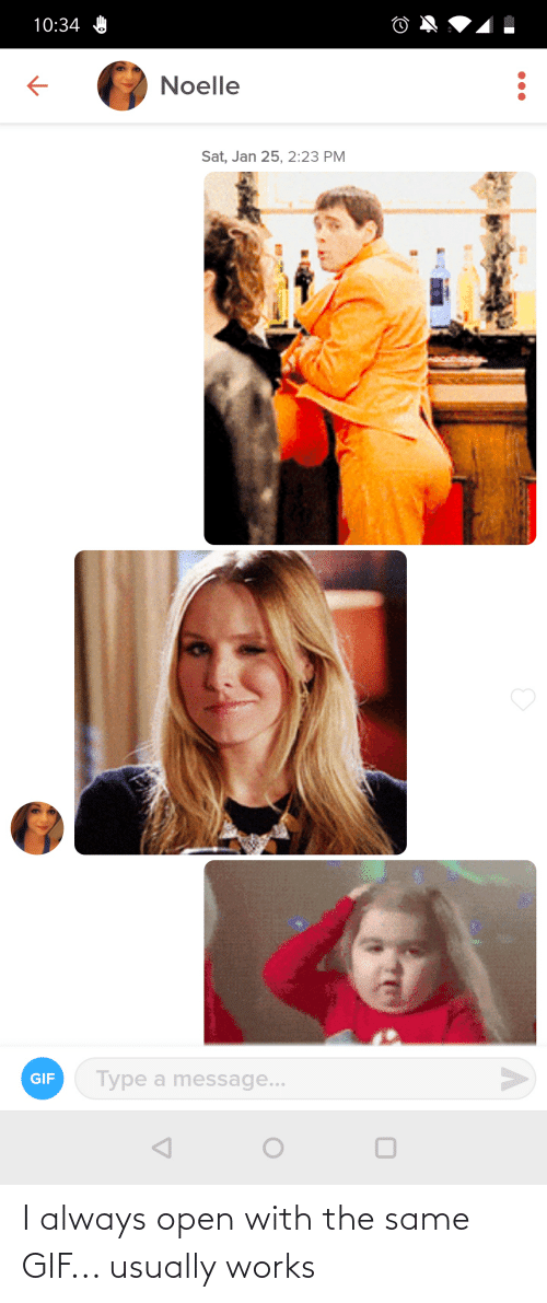 gif: I always open with the same GIF... usually works