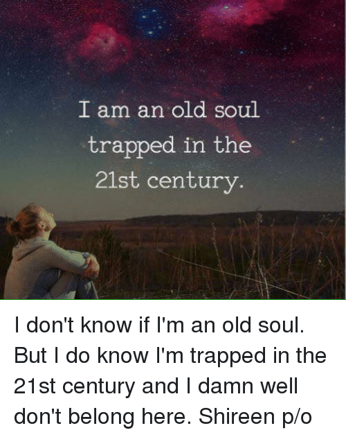 you have an old soul