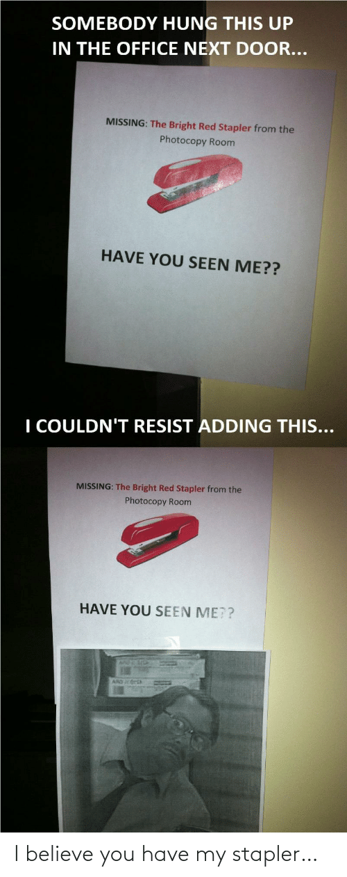 Have My: I believe you have my stapler…