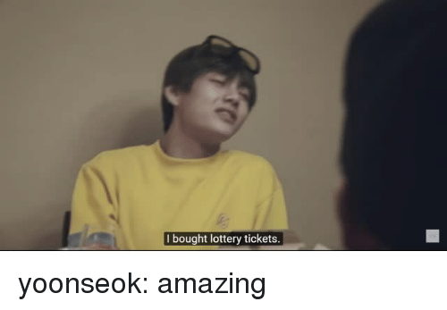 Lottery, Tumblr, and Blog: I bought lottery tickets. yoonseok: amazing